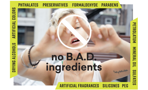 Naturally Serious – No B.A.D. Ingredients